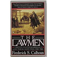 The Lawmen: United States Marshals and Their Deputies 1789-1989