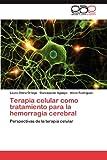 Terapia Celular Como Tratamiento para la Hemorragia Cerebral, Laura Otero Ortega and Concepción Aguayo, 3848467895