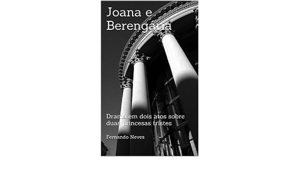 Amazon.com: Joana e Berengária (Portuguese Edition) eBook: Fernando Antônio Rodrigues Neves: Kindle Store