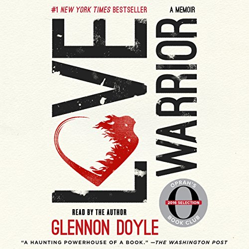 Love Warrior (Oprah's Book Club: A Memoir) by Macmillan Audio
