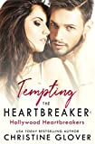 Tempting the Heartbreaker: Hollywood Heartbreakers Book 1