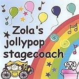 Zola's Jollypop Stagecoach by Zola (2003-06-03)