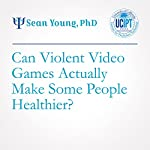 Can Violent Video Games Actually MakeSome PeopleHealthier? | Sean Young, PhD