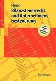 Bilanzsteuerrecht und Unternehmensbesteuerung (Springer-Lehrbuch) (German Edition), Rudolf Heno, 3642019676