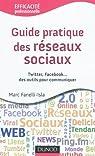 Guide pratique des réseaux sociaux - Twitter, Facebook...des outils pour communiquer par G-No
