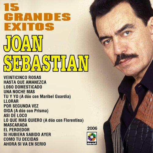 ... 15 Grandes Exitos - Joan Sebastian