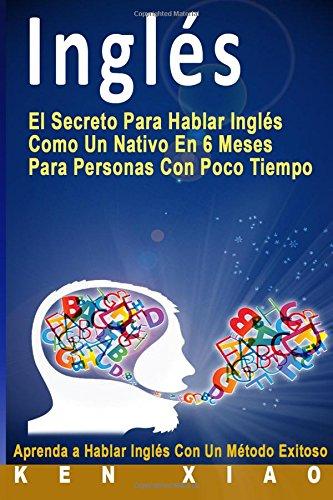 Inglés: El Secreto Para Hablar Inglés Como Un Na...