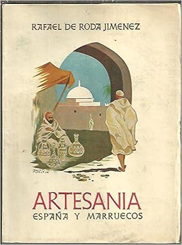 ARTESANIA. España y Marruecos .: Amazon.es: Roda Jimenez, Rafael De.: Libros