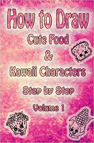 How To Draw Cute Food Kawaii Characters Step By Step Volume 1