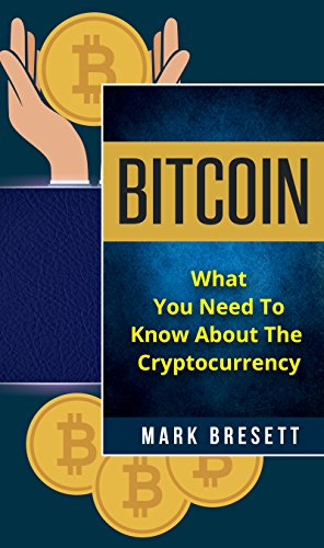 Bitcoin: What You Need To Know About The Cryptocurrency cover