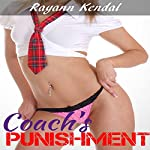 Coach's Punishment: Forceful Men | Rayann Kendal