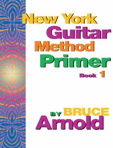 (New York Guitar Method Primer Book One (Bk. 1))