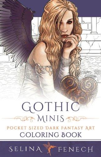 Gothic Minis - Pocket Sized Dark Fantasy Art Coloring Book (Fantasy Art Coloring by Selina) (Volume 11)