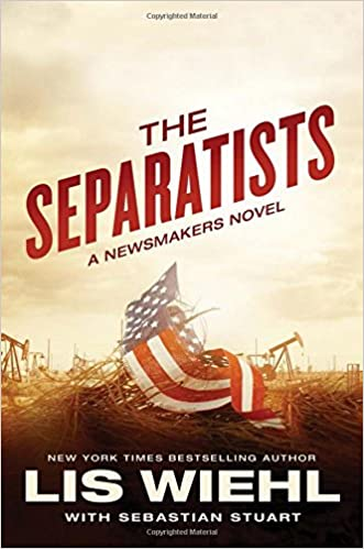 the separatists a newsmakers novel lis wiehl sebastian stuart