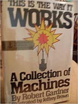 This Book is the Way it Works: Collection of Machines