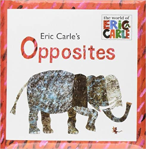 Eric Carle's Opposites (The World Of Eric Carle) Download.zip
