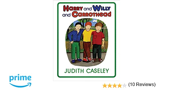 Harry and Willy and Carrothead: Judith Caseley: 9780688094928 ...
