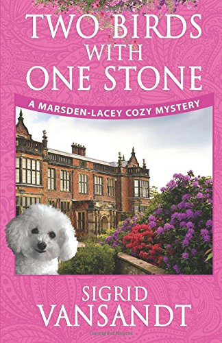 Download Two Birds with One Stone (Marsden-Lacey Cozy Mysteries) (Volume 1) ebook