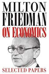 Milton Friedman on Economics: Selected Papers Kindle Edition