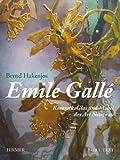 Emile Galle : Keramik, Glas und Mobel Des Art Nouveau, Barten, Sgirid and Hakenjos, Bernd, 377745611X