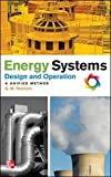 Energy Systems Design and Operation: A Unified Method (Mechanical Engineering)