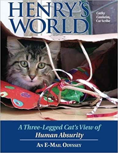 Henry's World: A Three-legged Cat's View of Human Absurdity by Cathy Conheim (2005-09-01)