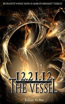 12.21.12: The Vessel (The Altunai Annals) by [McRae, Killian]