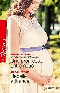Une promesse entre nous - Rebelle attirance par Brenda Harlen