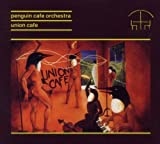 Penguin Cafe: Union Cafe Remastered by Penguin Cafe Orchestra (2011-05-10)