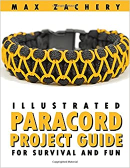 Paracord Projects: Illustrated Paracord Project Guide for