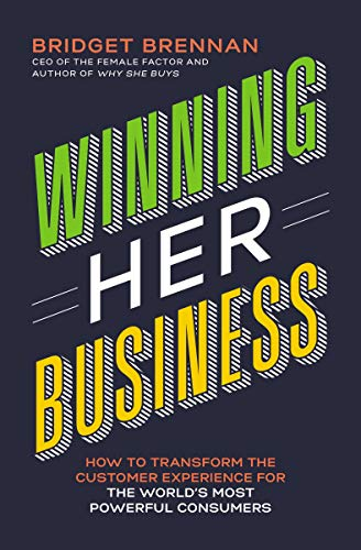Pdf Social Sciences Winning Her Business: How to Transform the Customer Experience for the World's Most Powerful Consumers