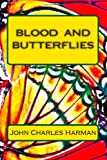 Blood and Butterflies, John Harman, 1456327364