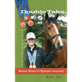 Double Take: Karen Brain's Olympic Journey