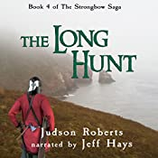 The Long Hunt: The Strongbow Saga, Book 4 | Judson Roberts