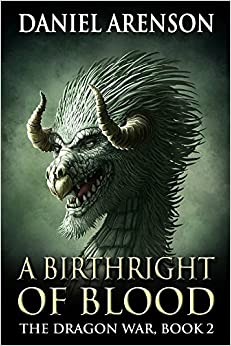 A Birthright of Blood: The Dragon War, Book 2