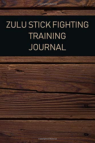 Zulu Stick Fighting Training Journal: For training session notes