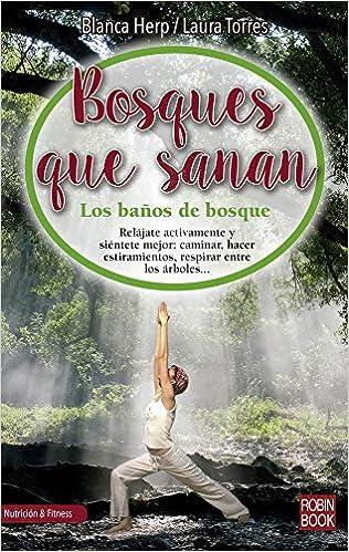 Bosques que sanan (Nutrición & Fitness): Amazon.es: Blanca ...