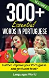 Portuguese Language: 300+ Essential Words In Portuguese Level II- Learn Words Spoken In Everyday Portugal ( Learn Portuguese , Portugal, Fluent): Improve Your Vocabulary & Become Fluent Faster
