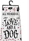 Primitves By Kathy Tea Hand Dish Towel All You Need Is Love And A Dog