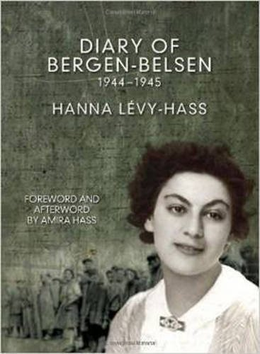 The Diary of Bergen-Belsen: 1944-1945 Second Edition by Levy-Hass, Hanna (2015) Paperback (Diary Of Bergen Belsen)