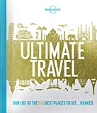 Lonely Planet's Ultimate Travel: Our List of the 500 Best Places to See… Ranked