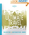 Lonely Planet's Ultimate Travel 1st E...