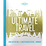 Lonely Planet's Ultimate Travel: Our List of the Best Places to See… Ranked 500