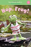 Hop, Frog!: Short Vowel Adventures (BraveMouse Readers)