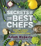 Secrets of the Best Chefs, Adam Roberts, 1579654398