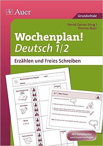 Wochenplan Deutsch 1/2, Erzählen/Freies Schreiben: Materialien zur ...