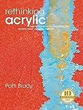Rethinking Acrylic: Radical Solutions For