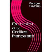 Excursion aux Antilles françaises (French Edition)