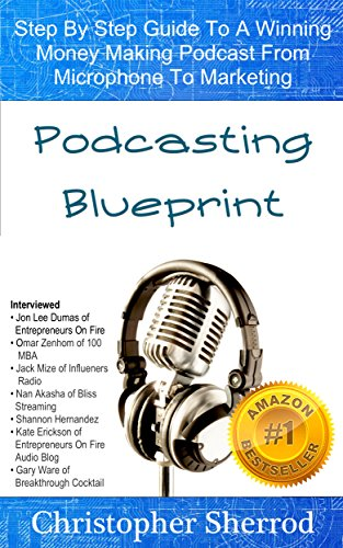 Amazon podcasting blueprint step by step guide to a winning podcasting blueprint step by step guide to a winning money making podcast from microphone to malvernweather Choice Image