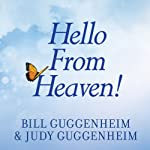 Hello From Heaven!: A New Field of Research - After-Death Communication - Confirms That Life and Love Are Eternal | Bill Guggenheim,Judy Guggenheim